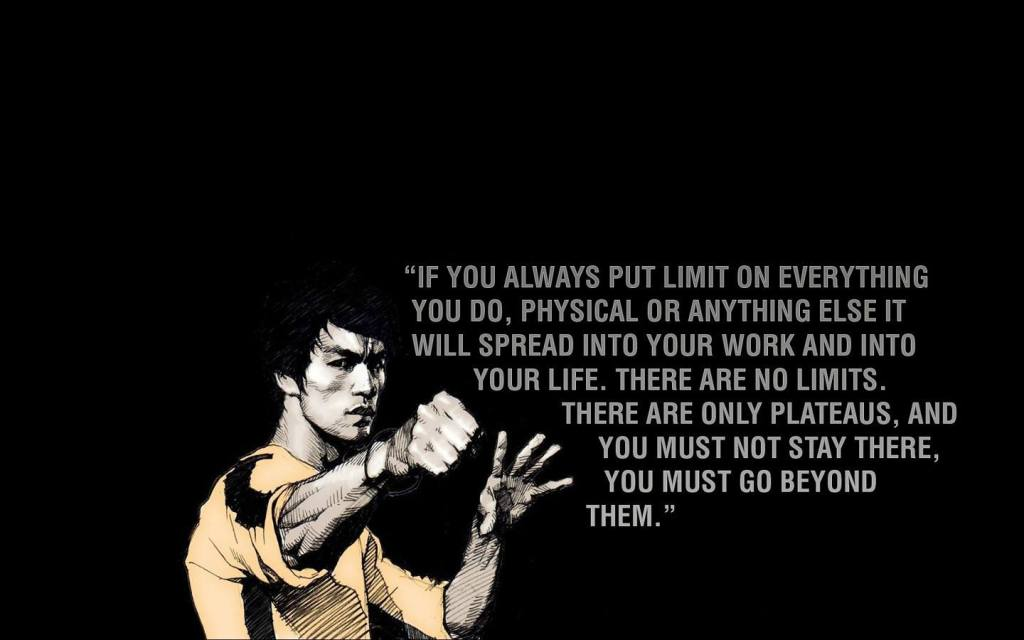 http://sadmoment.com/wp-content/uploads/2013/12/Bruce-Lee-Quote-On-Eliminating-The-Word-Limit-From-Your-Life-Go-Beyond-Them.jpg